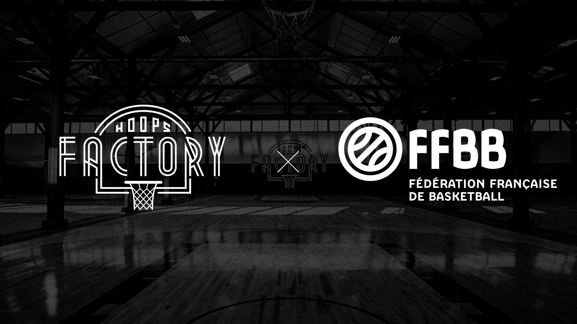 5fa48bc9ab Rapprochement entre la Hoops Factory et la FFBB