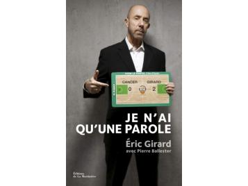 Couverture livre Je n'ai qu'une parole - Eric Girard